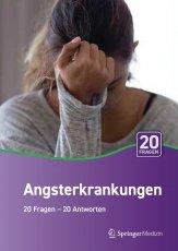 Angsterkrankungen 20 Fragen 20 Antworten